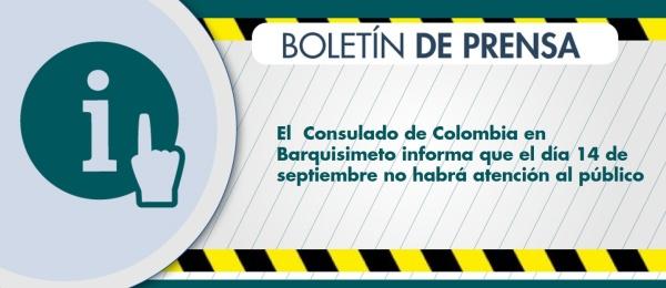 El Consulado de Colombia en Barquisimeto informa que el día 14 de septiembre